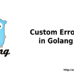 Go – How to Create Custom Errors in Golang