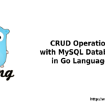 Go – CRUD Operations with MySQL in Go Language