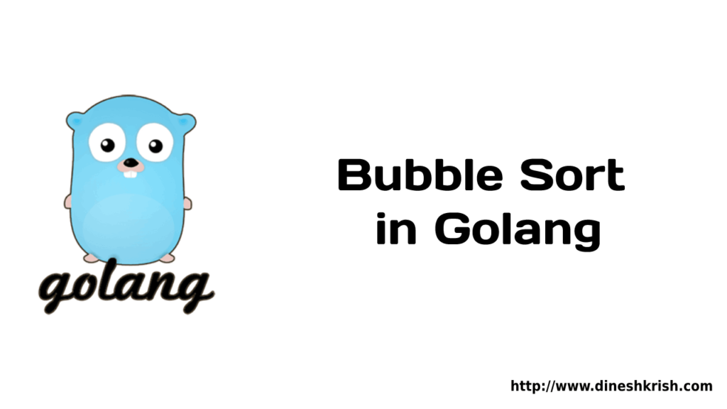 Bubble Sort in Golang