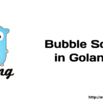 Go – Bubble Sort in Golang