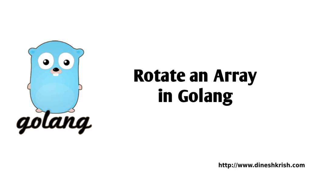 Rotate an array in golang